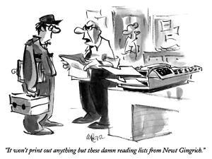 """It won't print out anything but these damn reading lists from Newt Gingri…"" - New Yorker Cartoon by Lee Lorenz"