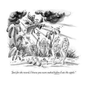 """""""Just for the record, I knew you were naked before I ate the apple."""" - New Yorker Cartoon by Lee Lorenz"""