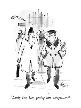 """""""Lately I've been getting into compassion."""" - New Yorker Cartoon by Lee Lorenz"""