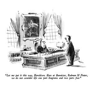 """Let me put it this way, Haroldson.  Here at Bannister, Redman & Pinter, w…"" - New Yorker Cartoon by Lee Lorenz"