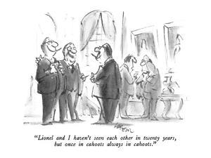 """""""Lionel and I haven't seen each other in twenty years, but once in cahoots…"""" - New Yorker Cartoon by Lee Lorenz"""