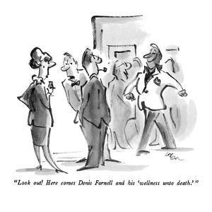 """""""Look out!  Here comes Denis Farnell and his 'wellness unto death.' """" - New Yorker Cartoon by Lee Lorenz"""