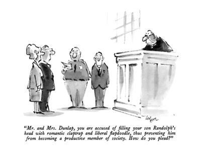 """""""Mr. and Mrs. Dunlap, you are accused of filling your son Randolph's head …"""" - New Yorker Cartoon by Lee Lorenz"""