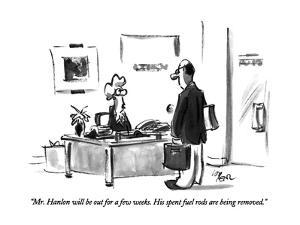 """""""Mr. Hanlon will be out for a few weeks.  His spent fuel rods are being re…"""" - New Yorker Cartoon by Lee Lorenz"""