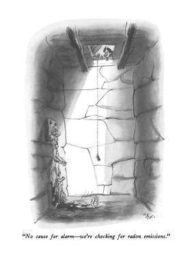 """""""No cause for alarm—we're checking for radon emissions."""" - New Yorker Cartoon by Lee Lorenz"""