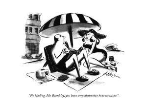 """No kidding, Mr. Beardsley, you have very distinctive bone structure."" - New Yorker Cartoon by Lee Lorenz"