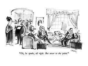 """""""Oh, he speaks, all right.  But never to the point."""" - New Yorker Cartoon by Lee Lorenz"""