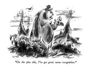 """On the plus side, I've got great name recognition."" - New Yorker Cartoon by Lee Lorenz"
