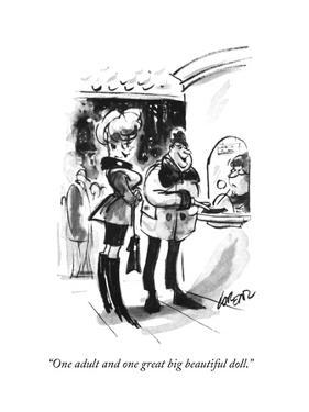 """""""One adult and one great big beautiful doll."""" - New Yorker Cartoon by Lee Lorenz"""