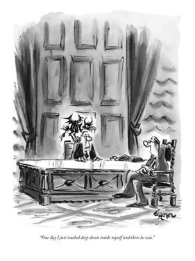 """""""One day I just reached deep down inside myself and there he was."""" - New Yorker Cartoon by Lee Lorenz"""
