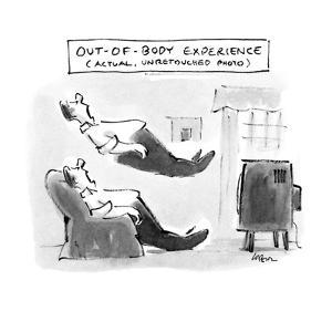 OUT-OF-BODY EXPERIENCE - New Yorker Cartoon by Lee Lorenz