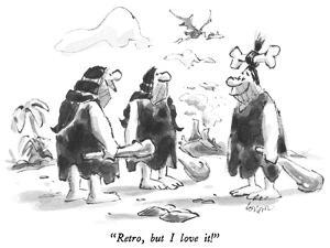 """Retro, but I love it!"" - New Yorker Cartoon by Lee Lorenz"