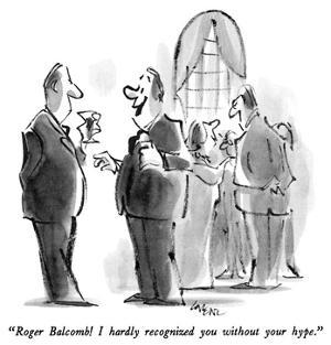 """Roger Balcomb!  I hardly recognized you without your hype."" - New Yorker Cartoon by Lee Lorenz"