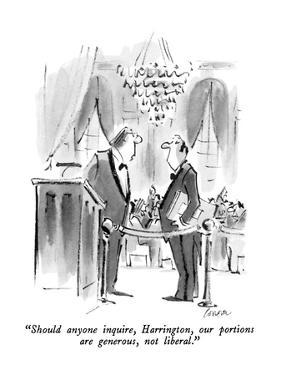 """""""Should anyone inquire, Harrington, our portions are generous, not liberal…"""" - New Yorker Cartoon by Lee Lorenz"""