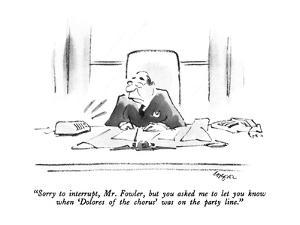 """""""Sorry to interrupt, Mr. Fowler, but you asked me to let you know when 'Do…"""" - New Yorker Cartoon by Lee Lorenz"""