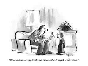 """Sticks and stones may break your bones, but hate speech is actionable."" - New Yorker Cartoon by Lee Lorenz"