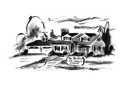 Suburban house with sign 'The Mortons, it's about family'. - New Yorker Cartoon