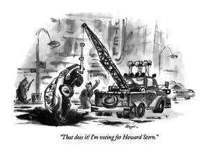 """""""That does it!  I'm voting for Howard Stern."""" - New Yorker Cartoon by Lee Lorenz"""