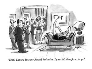 """""""That's Laura's Susanne Bartsch imitation. I guess it's time for us to go.…"""" - New Yorker Cartoon by Lee Lorenz"""