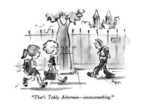 """That's Teddy Ackerman—sevensomething."" - New Yorker Cartoon by Lee Lorenz"