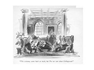 """The economy seems back on track, but I'm not sure about Collingwood."" - New Yorker Cartoon by Lee Lorenz"