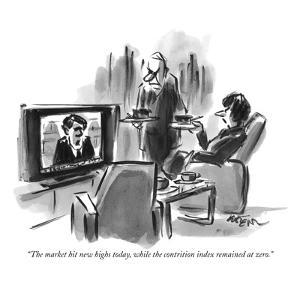 """""""The market hit new highs today, while the contrition index remained at zero."""" - New Yorker Cartoon by Lee Lorenz"""