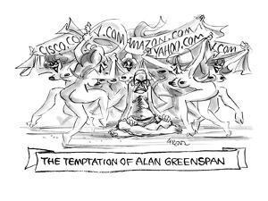 'The Temptation of Alan Greenspan' - New Yorker Cartoon by Lee Lorenz