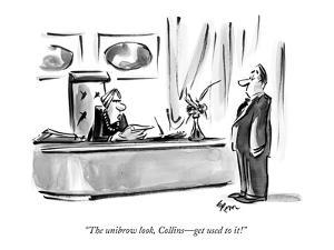 """""""The unibrow look, Collins?get used to it!"""" - New Yorker Cartoon by Lee Lorenz"""