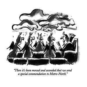 """Then it's been moved and seconded that we send a special commendation to …"" - New Yorker Cartoon by Lee Lorenz"