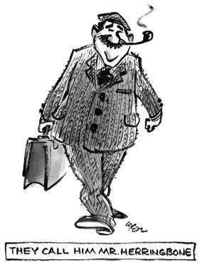 They call Him Mr. Herringbone - New Yorker Cartoon by Lee Lorenz