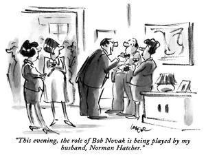 """This evening, the role of Bob Novak is being played by my husband, Norman…"" - New Yorker Cartoon by Lee Lorenz"