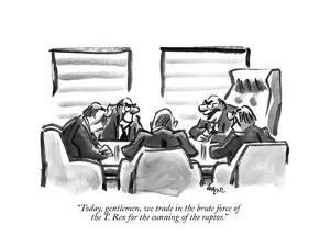 """""""Today, gentlemen, we trade in the brute force of the T. Rex for the cunni…"""" - New Yorker Cartoon by Lee Lorenz"""