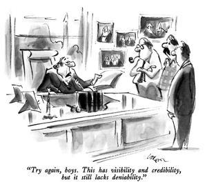 """Try again, boys.  This has visibility and credibility, but it still lacks…"" - New Yorker Cartoon by Lee Lorenz"