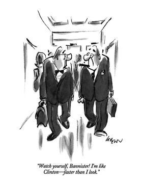 """""""Watch yourself, Bannister! I'm like Clinton—faster than I look."""" - New Yorker Cartoon by Lee Lorenz"""