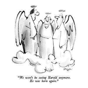 """""""We won't be seeing Harold anymore.  He was born again."""" - New Yorker Cartoon by Lee Lorenz"""