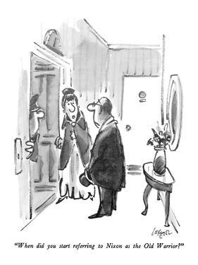"""""""When did you start referring to Nixon as the Old Warrior?"""" - New Yorker Cartoon by Lee Lorenz"""