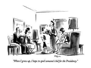 """When I grow up, I hope to spoil someone's bid for the Presidency."" - New Yorker Cartoon by Lee Lorenz"