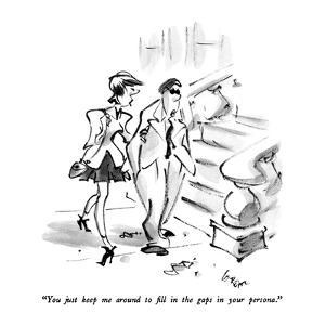 """You just keep me around to fill in the gaps in your persona."" - New Yorker Cartoon by Lee Lorenz"
