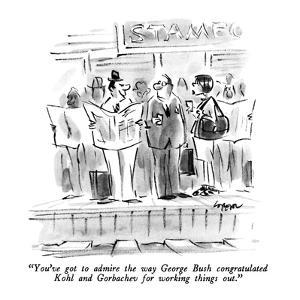 """""""You've got to admire the way George Bush congratulated Kohl and Gorbachev…"""" - New Yorker Cartoon by Lee Lorenz"""
