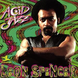 Leon Spencer - Legends of Acid Jazz: Leon Spencer