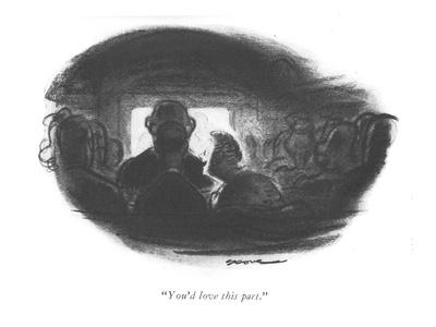 """""""You'd love this part."""" - New Yorker Cartoon"""