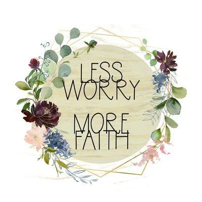 https://imgc.allpostersimages.com/img/posters/less-worry-more-faith_u-L-Q1BXEZT0.jpg?artPerspective=n