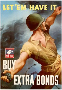 Let Em Have It Buy Extra Bonds WWII War Propaganda Art Print Poster