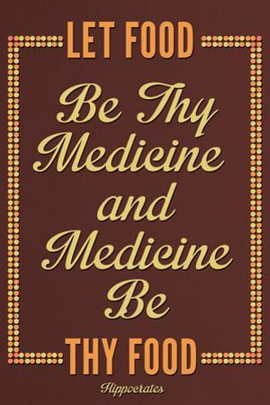 Let Food Be Thy Medicine Hippocrates Plastic Sign
