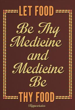 Let Food Be Thy Medicine Hippocrates