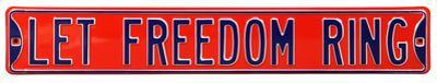 Let Freedom Ring Steel Street Sign