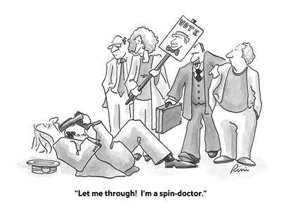 https://imgc.allpostersimages.com/img/posters/let-me-through-i-m-a-spin-doctor-cartoon_u-L-PGR34H0.jpg?artPerspective=n