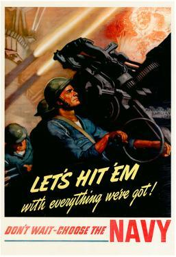 Let's Hit Em with Everything We've Got Join the Navy WWII War Propaganda Art Print Poster
