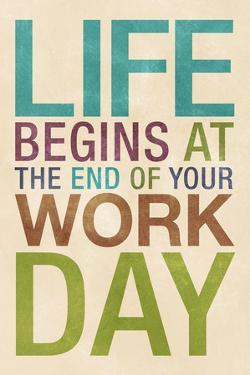 Life Begins at the End of Your Work Day