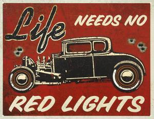 Life Needs No Red Lights Hot Rod